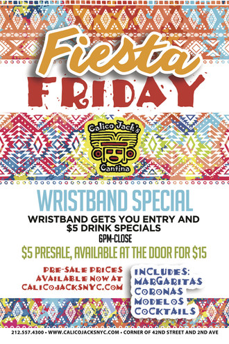 $5 Fiesta Friday Wristband!  Friday, July 7th